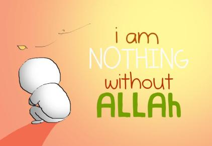 nothing wthout Allah